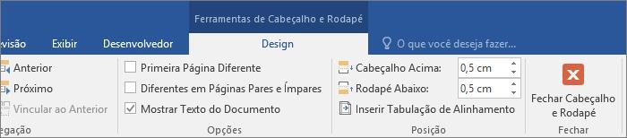 Escolha Fechar Cabeçalho e Rodapé na guia Design para interromper a edição do cabeçalho ou do rodapé.