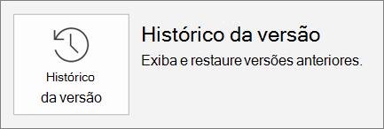 O botão histórico de versão dentro da guia arquivo.