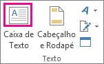 Botão Caixa de Texto no grupo Texto