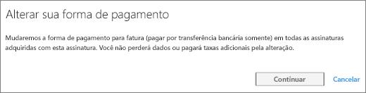 Captura de tela do aviso que é exibido quando você alterna de pagamento em cartão de crédito para fatura.