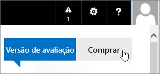 Botão para comprar sua versão de avaliação do Office 365