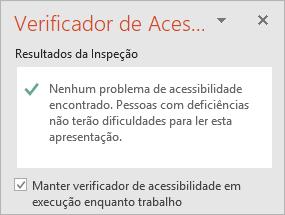 """O painel Verificador de Acessibilidade com a caixa de seleção """"Manter o verificador de acessibilidade em execução enquanto eu trabalho"""""""