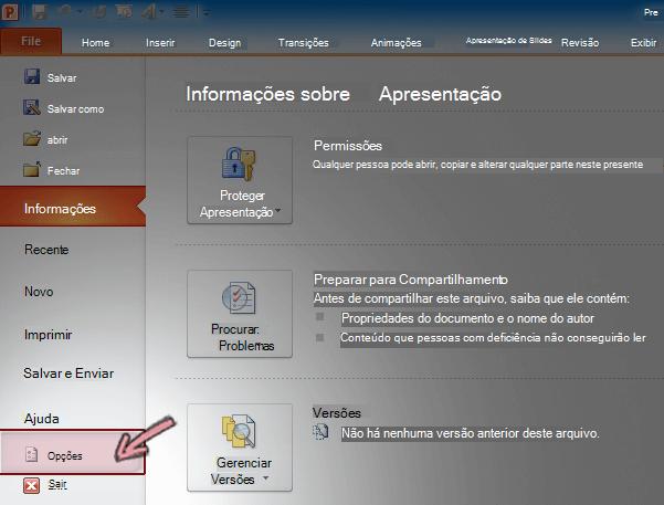 Na guia Arquivo da Faixa de Opções do PowerPoint 2010, clique em Opções.