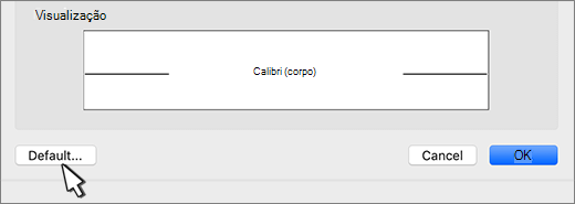 Na caixa de diálogo Fonte, a opção Padrão é realçada.