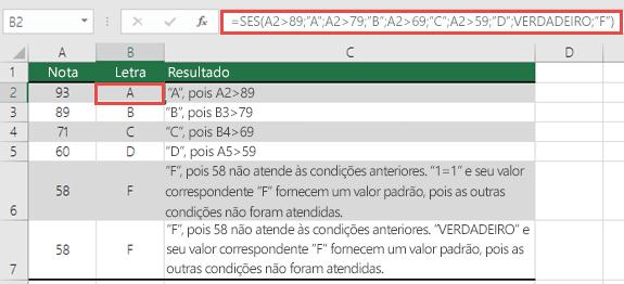 """Exemplo de Notas da função SES.  A fórmula na célula B2 é =SES(A2>89;""""A"""";A2>79;""""B"""";A2>69;""""C"""";A2>59;""""D"""";VERDADEIRO;""""F"""")"""