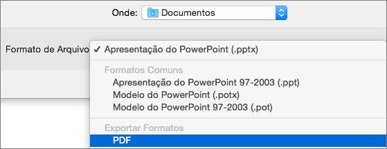 Mostra a opção de PDF na lista de formatos de arquivo no diálogo Salvar como no PowerPoint 2016 para Mac.