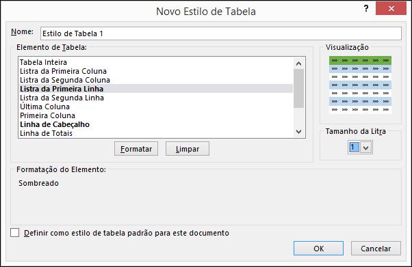 Opções da caixa de diálogo Novo Estilo de Tabela para aplicar estilos personalizados a uma tabela