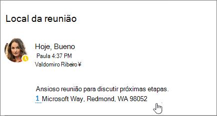 Captura de tela de uma mensagem de email com texto sobre uma reunião e o endereço de reunião é sublinhada para indicar que ele pode ser selecionado para exibir no Bing Maps.
