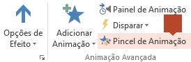 O Pincel de Animação está disponível na faixa de opções da barra de ferramentas Animação quando um item animado é selecionado em um slide