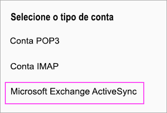 Selecione Microsoft Exchange ActiveSync