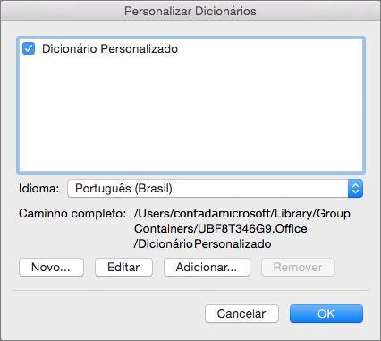 Na caixa de diálogo Dicionários Personalizados, você pode adicionar, editar e escolher dicionários personalizados para usar na verificação ortográfica.