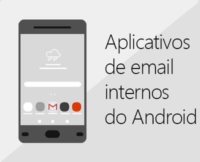 Clique aqui para configurar um dos aplicativos de email internos do Android