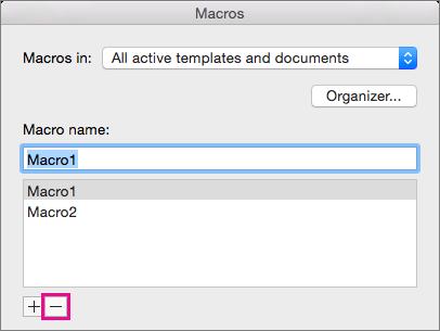 Selecione a macro que deseja excluir e, em seguida, clique no sinal de subtração abaixo da lista.