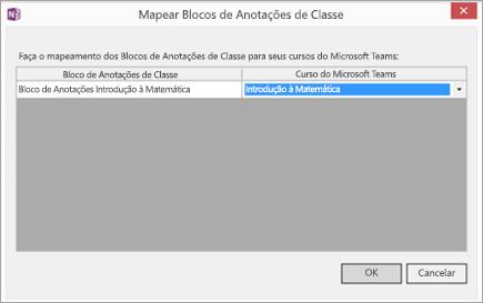 Caixa de diálogo mostrando Blocos de anotações de classe e classes dos Microsoft Teams mapeadas pelo nome com botões para OK e Cancelar.