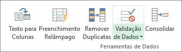 A validação de dados está localizada na guia Dados, grupo Ferramentas de Dados