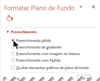 No painel Formatar Plano de Fundo, selecione Preenchimento Sólido