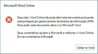 Desculpe, o Word online não pode abrir este documento porque ele está protegido por IRM (gerenciamento de direitos de informação). Para visualizar o documento, abra-o no Microsoft Word.