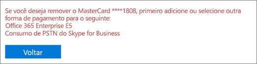 A mensagem de erro exibida, quando você tenta remover um cartão de crédito ou uma conta bancária em uso atualmente para pagar por uma assinatura ativa.