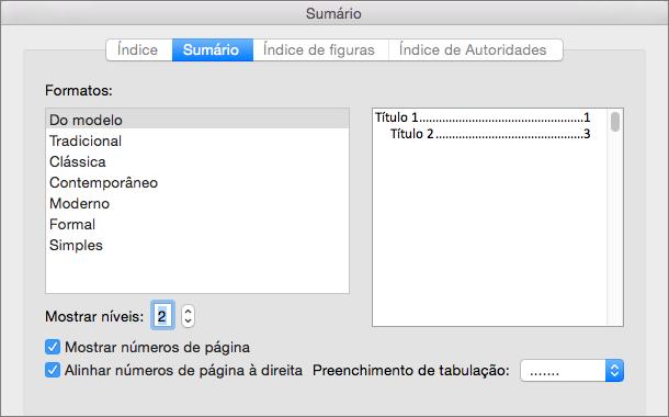 Na caixa de diálogo Sumário, na guia Sumário, selecione as configurações para o sumário do seu documento.