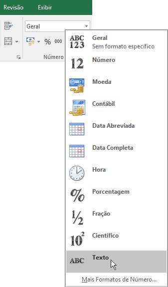 No Excel, na guia Página Inicial, no grupo Número, clique na seta para baixo na caixa Geral para escolher o formato de número para a ser usado.