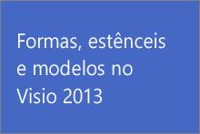 Formas, estênceis e modelos no Visio 2013