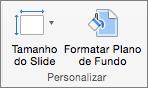 Captura de tela mostra o grupo de personalizar com as opções de tamanho do Slide e formatar plano de fundo.