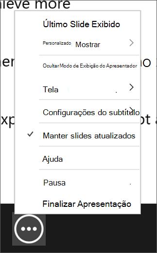 O menu Mais opções de apresentação de slides, mostrando a opção Manter Slides Atualizados selecionada.