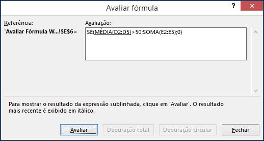 A opção Avaliar Fórmula ajuda a ver como diferentes partes de uma fórmula aninhada são avaliadas