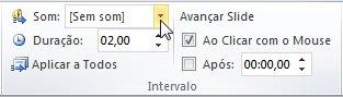 Adicione sons à sua transição escolhendo um som no grupo Intervalo.