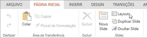 Captura de tela mostra a guia Página Inicial com o cursor apontando para a opção Layout no grupo Slides.