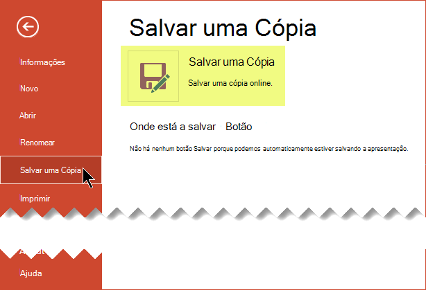 O comando Salvar uma cópia salva o arquivo online no OneDrive for Business ou no SharePoint