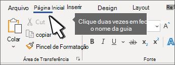 Clique duas vezes perto de um recolhimento de tabulação ou expanda a faixa de opções