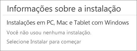 """A seção Informações de Instalação lista os computadores em que você instalou o Office usando esta conta. Se não tiver instalado o Office usando esta conta, você verá """"Você não usou nenhuma instalação""""."""