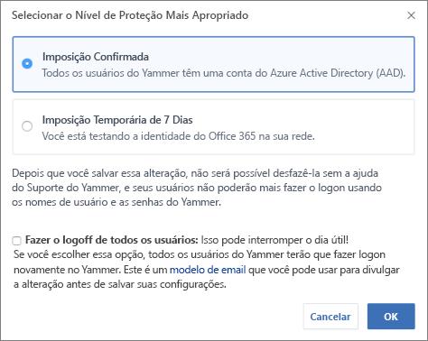 Captura de tela da caixa de diálogo de confirmação que mostra o nível de imposição para entrada no Office 365.