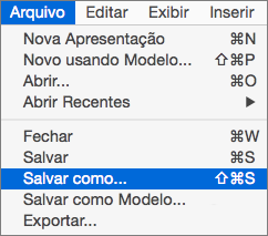 Mostra o arquivo > Salvar como do Menu no PowerPoint 2016 para Mac.