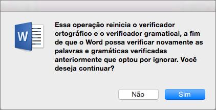 Fazer com que o Word verifique a ortografia e a gramática, que você definiu anteriormente para ignorar quando clicou em Sim.