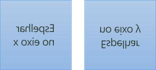 Um exemplo de texto espelhado: o primeiro é rotacionado de 180 graus no eixo x e o segundo é girado 180 graus no eixo y