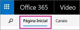 Botão Início na barra de navegação superior do Vídeo do Office 365