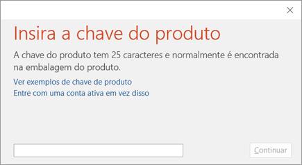 Mostra a caixa de diálogo para inserir a chave do produto (Product Key)