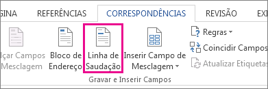 Captura de tela da guia Correspondências no Word, mostrando o comando Linha de Saudação realçado.