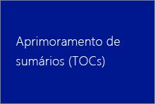 Aprimoramento de sumários (TOCs)