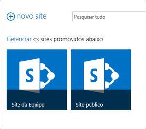 Página de sites do Office 365, mostrando os blocos para Site de Equipe e Site Público