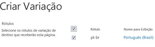 Captura de tela com caixas de seleção mostrando os sites de variações que devem receber atualizações de conteúdo. Estão incluídos os rótulos de variações e seus nomes para exibição correspondentes