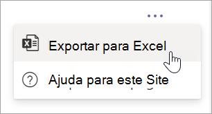 Selecione Exportar para o Excel a partir da lista suspensa Mais opções no relatório