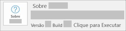 Captura de tela mostrando a versão e o build do recurso Clique para Executar