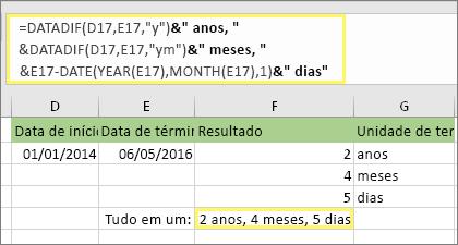 """=DATADIF(D17;E17;""""y"""")&"""" anos, """"&DATADIF(D17;E17;""""ym"""")&"""" meses, """"&DATADIF(D17;E17;""""md"""")&"""" dias"""" e o resultado: 2 anos, 4 meses, 5 dias"""