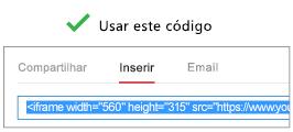 """Para funcionar corretamente, o código usado para inserir seu vídeo deve começar com """"iFrame"""" ou """"<object""""."""