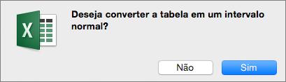Mensagem de confirmação para converter uma tabela em um intervalo normal