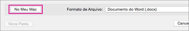 Se quiser salvar um arquivo em seu computador, em vez de no OneDrive ou no SharePoint, clique em No Meu Mac