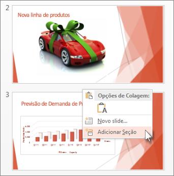 Clicar entre dois slides para inserir uma seção